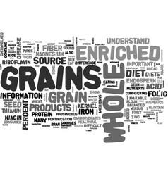 Whole versus enriched grains what s the vector
