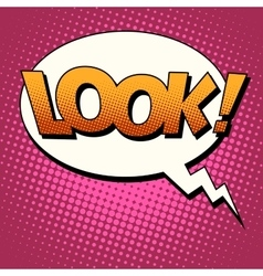 Look comic bubble retro text vector