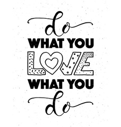 Hand sketched inspirational quote do what you love vector