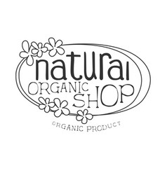 Natural orgnic shop black and white promo sign vector