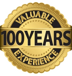 Valuable 100 years of experience golden label with vector image vector image