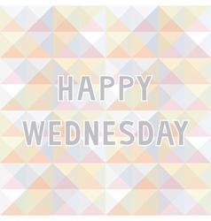 Happy Wednesday background2 vector image vector image