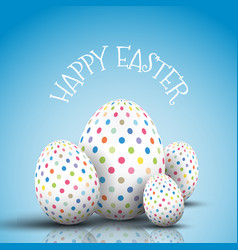 Easter egg background with spotted eggs vector