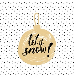 Christmas calligraphy Let it snow Hand drawn vector image vector image