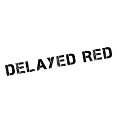 Delayed red rubber stamp vector