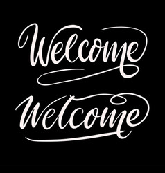 Welcome hand written typography vector