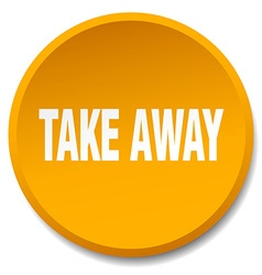 Take away orange round flat isolated push button vector