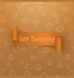 Realistic scroll orange thanksgiving banner vector