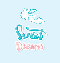 Sweet dreams moon lettering hand drawn vector