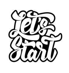 Lets start lettering phrase on white background vector