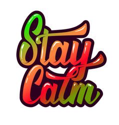 Stay calm hand drawn lettering phrase isolated on vector