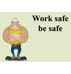 Construction work safe be safe vector