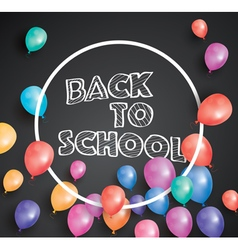 Back to school card with flying balloons vector image vector image