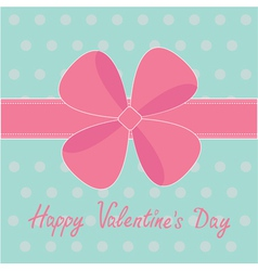 Big pink gift bow and ribbon Happy Valentines Day vector image