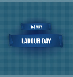 Happy labour day 1st may poster banner vector