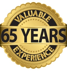 Valuable 65 years of experience golden label with vector image vector image
