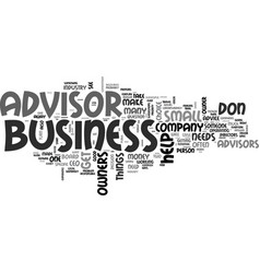 who needs a business advisor text word cloud vector image