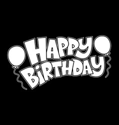 colorful happy birthday text graphic with party vector image