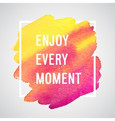 Enjoy every moment motivation poster vector
