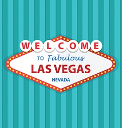 Welcome to Fabulous Las Vegas Nevada Sign On Curta vector image
