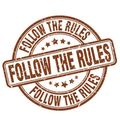 Follow the rules brown grunge stamp vector