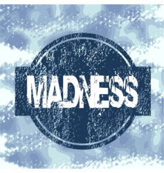 Madness stamp vector