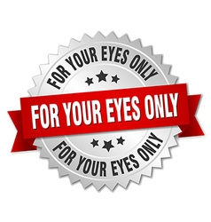 For your eyes only 3d silver badge with red ribbon vector