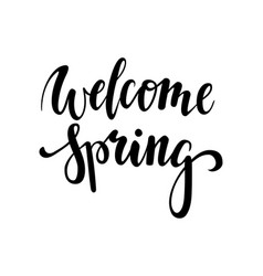 Welcome spring hand drawn calligraphy and brush vector