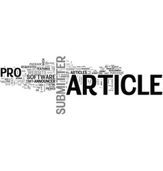 article submitter pro review text word cloud vector image vector image