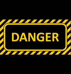 Warning sign banner danger striped frame danger vector