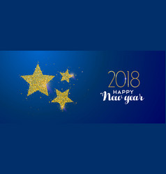 happy new year 2018 gold glitter holiday stars vector image vector image