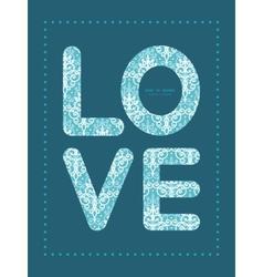 Light blue swirls damask love text frame vector