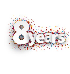 Eight years paper confetti sign vector
