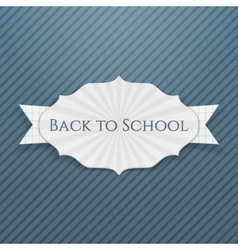 Back to school realistic paper greeting badge vector