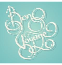 Calligraphy bon voyage text vector