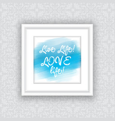 Inspirational quote in picture frame vector