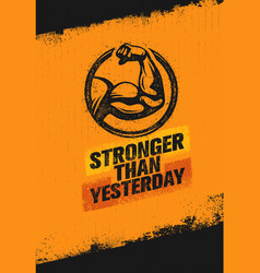 stronger than yesterday biceps arm workout and vector image vector image