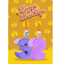 Happy birthday card with 32 th birthday vector