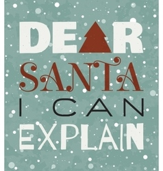 Dear santa i can explain christmas grunge poster vector