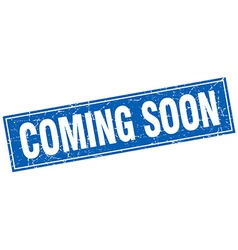 Coming soon blue square grunge stamp on white vector