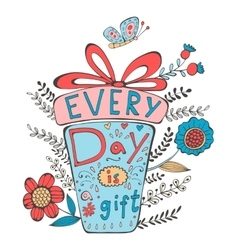 Everyday is a gift vector