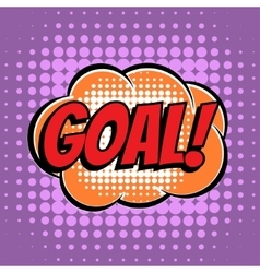 Goal comic book bubble text retro style vector image vector image