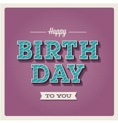 Happy birthday card font type vector image vector image