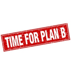 Time for plan b red square grunge stamp on white vector