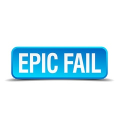 Epic fail blue 3d realistic square isolated button vector
