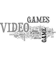 Who plays video games text word cloud concept vector
