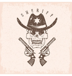Grunge label of sheriff skull in hat and guns vector