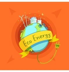 Ecological energy cartoon retro vector image vector image