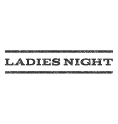 Ladies night watermark stamp vector