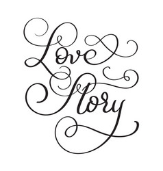 text love story on white background hand drawn vector image